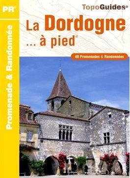 Dordogne Périgord: wandelroutes in 'La Dordogne à pied'